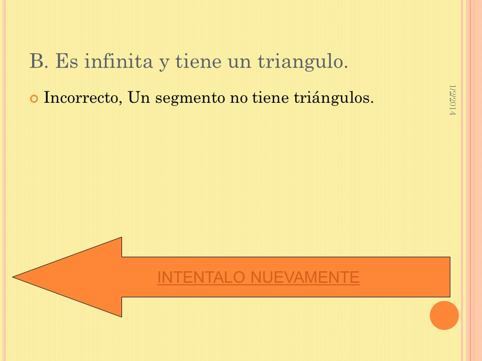 B. Es infinita y tiene un triangulo.