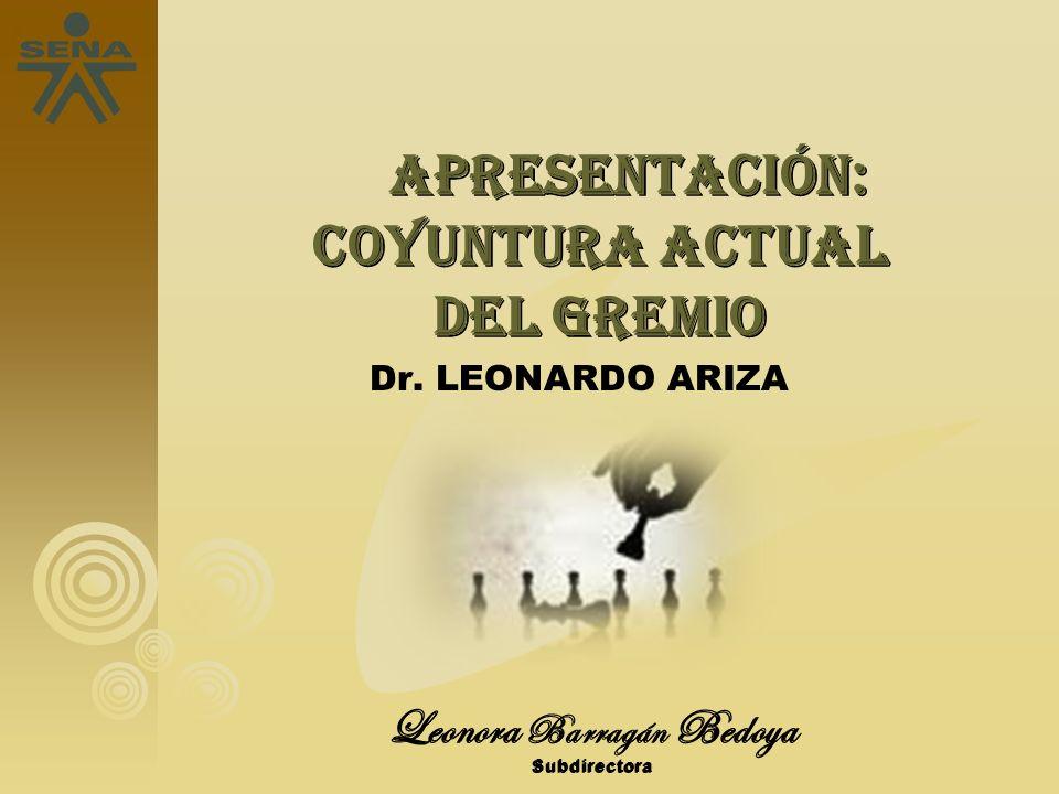 APRESENTACIÓN: COYUNTURA ACTUAL DEL GREMIO Leonora Barragán Bedoya