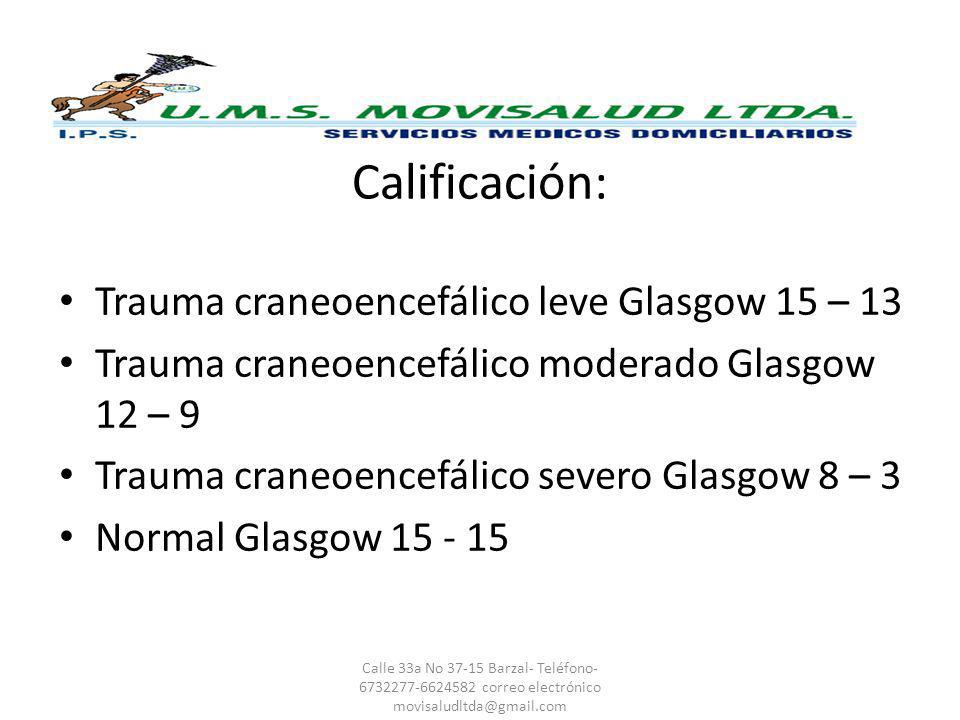 Calificación: Trauma craneoencefálico leve Glasgow 15 – 13