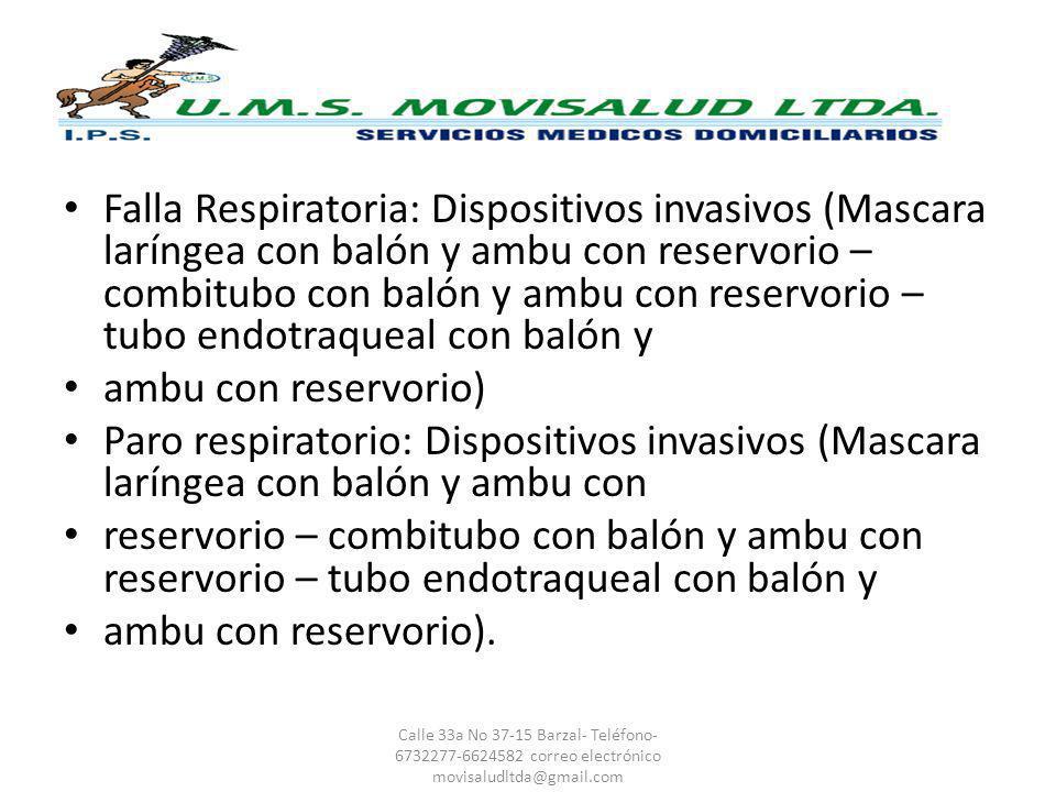Falla Respiratoria: Dispositivos invasivos (Mascara laríngea con balón y ambu con reservorio – combitubo con balón y ambu con reservorio – tubo endotraqueal con balón y