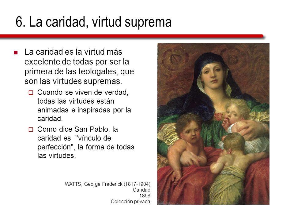 6. La caridad, virtud suprema