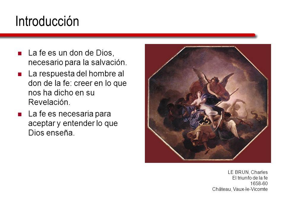 Introducción La fe es un don de Dios, necesario para la salvación.
