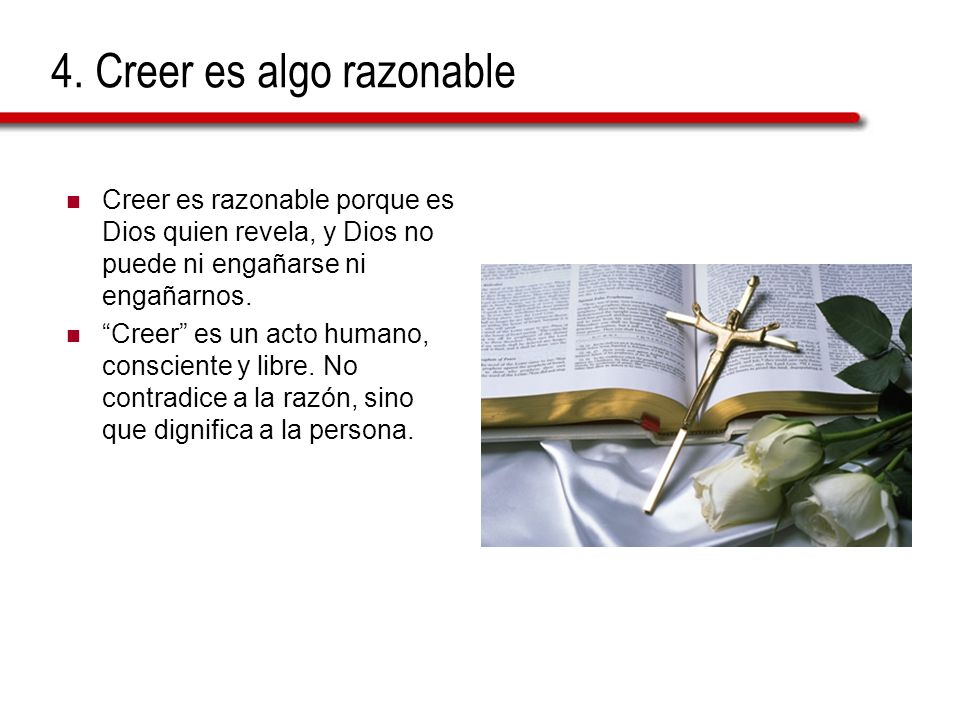 4. Creer es algo razonable