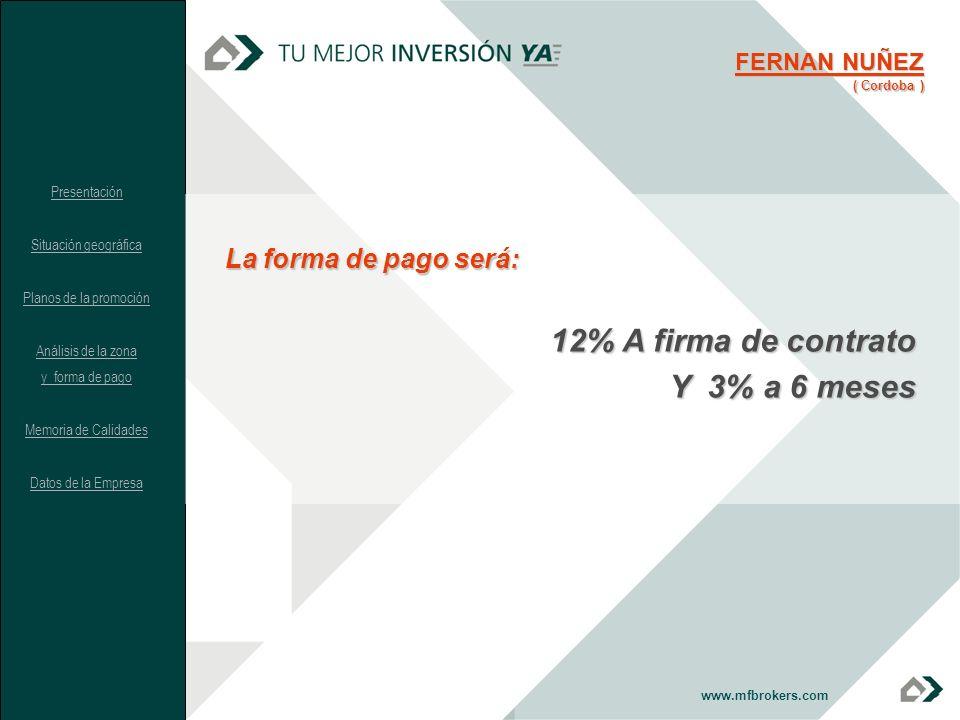 12% A firma de contrato Y 3% a 6 meses La forma de pago será:
