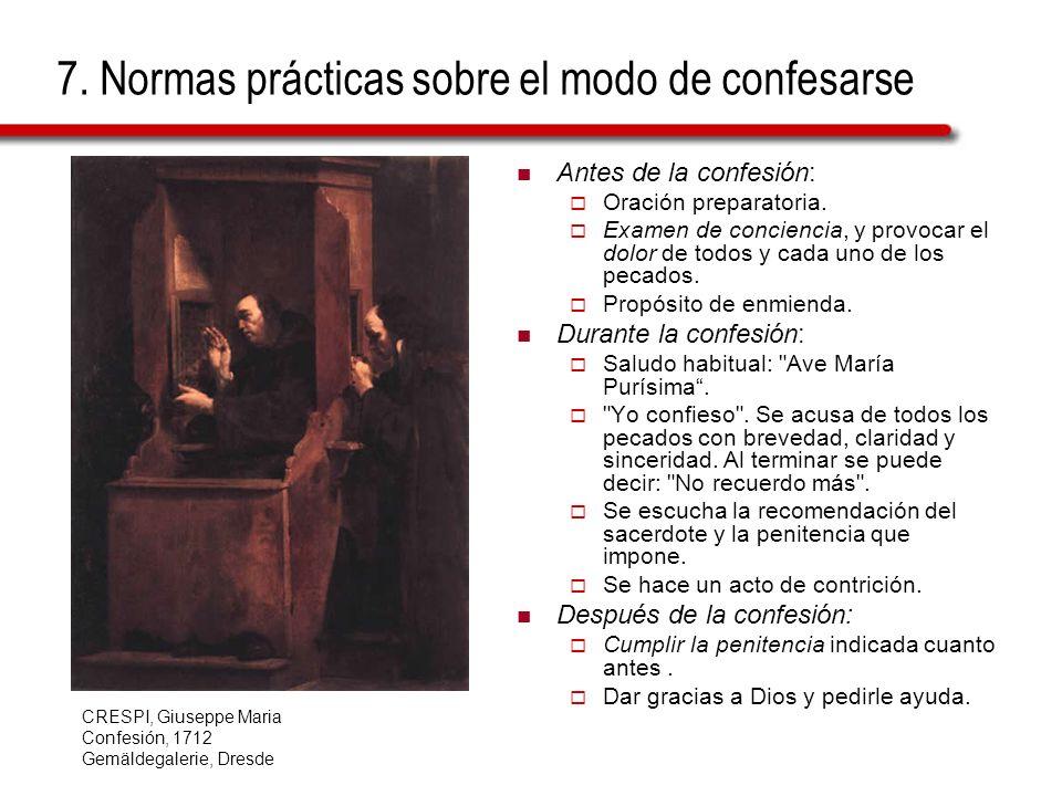7. Normas prácticas sobre el modo de confesarse