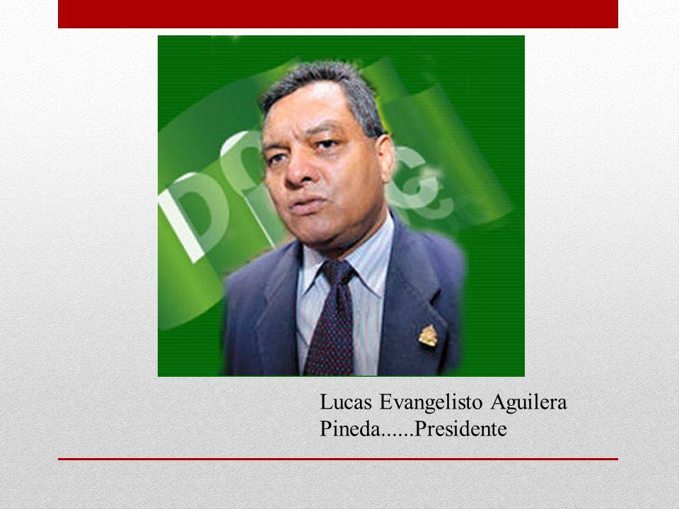 Lucas Evangelisto Aguilera Pineda......Presidente