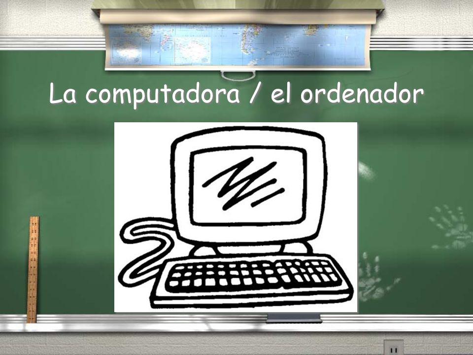 La computadora / el ordenador