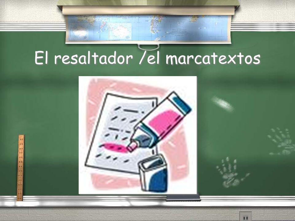 El resaltador /el marcatextos