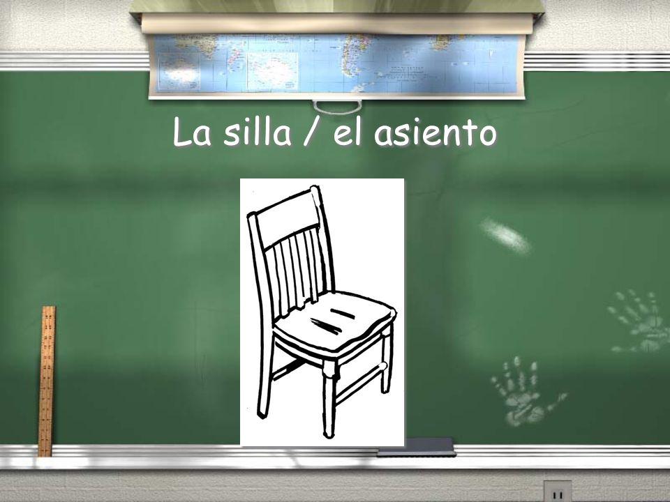 La silla / el asiento