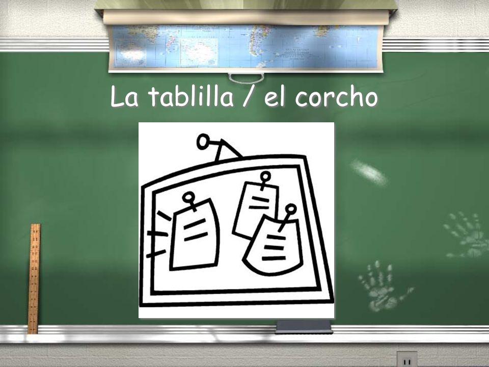 La tablilla / el corcho