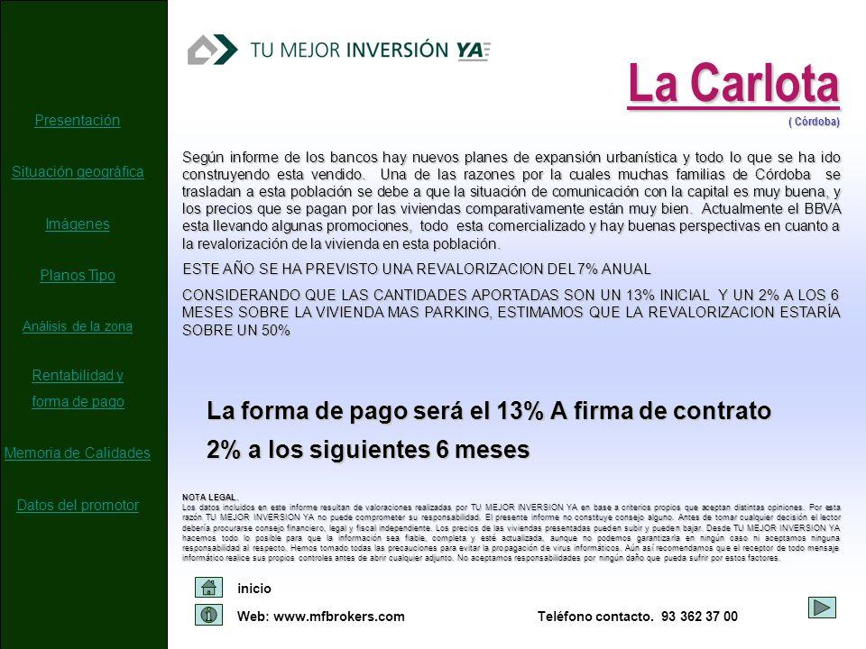 La Carlota La forma de pago será el 13% A firma de contrato