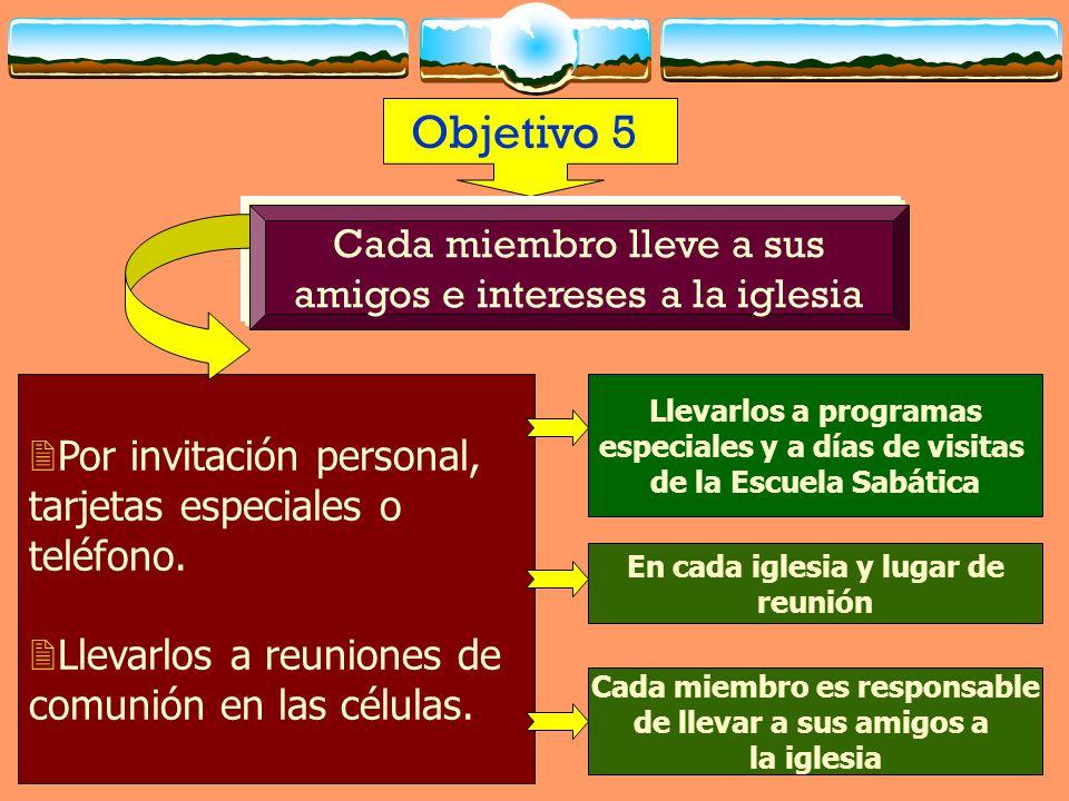 Objetivo 5 Cada miembro lleve a sus amigos e intereses a la iglesia