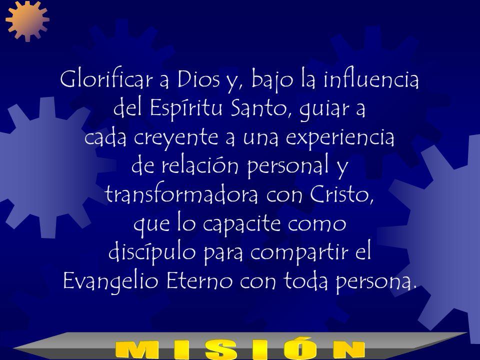 Glorificar a Dios y, bajo la influencia del Espíritu Santo, guiar a