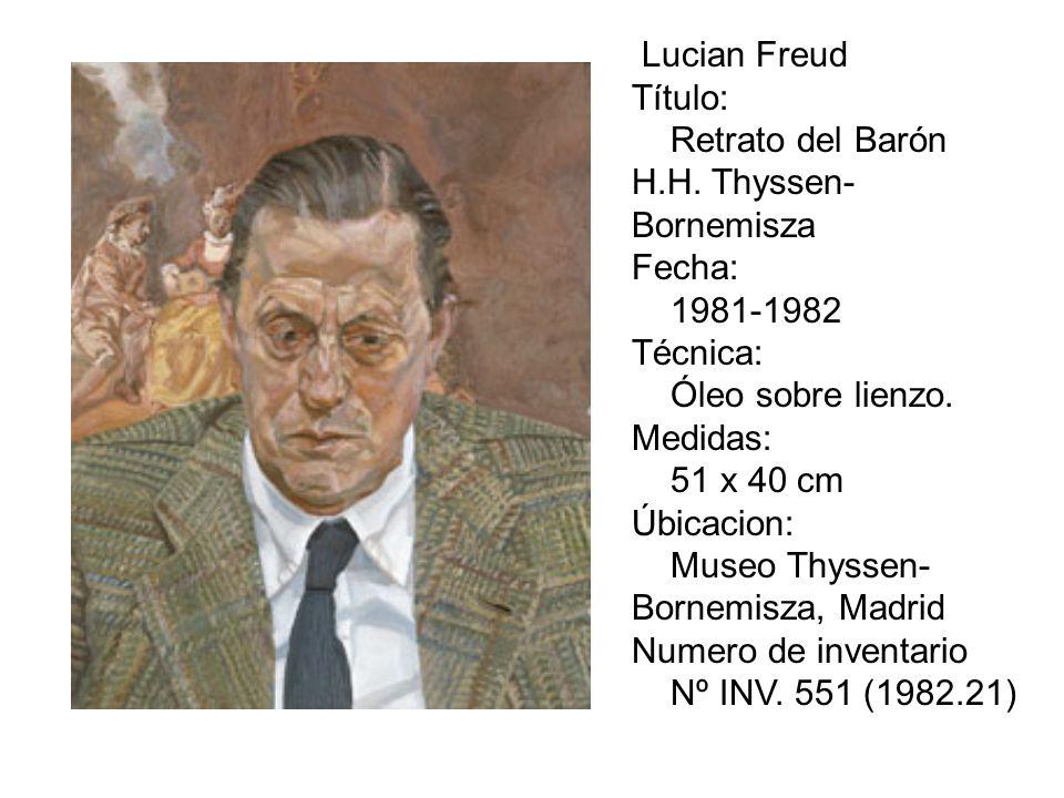 Lucian Freud Título: Retrato del Barón H.H. Thyssen-Bornemisza. Fecha: 1981-1982. Técnica: Óleo sobre lienzo.