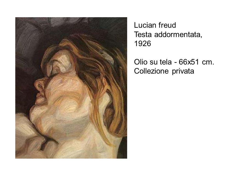 Lucian freud Testa addormentata, 1926 Olio su tela - 66x51 cm. Collezione privata