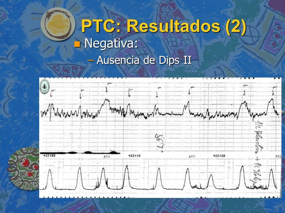 PTC: Resultados (2) Negativa: Ausencia de Dips II