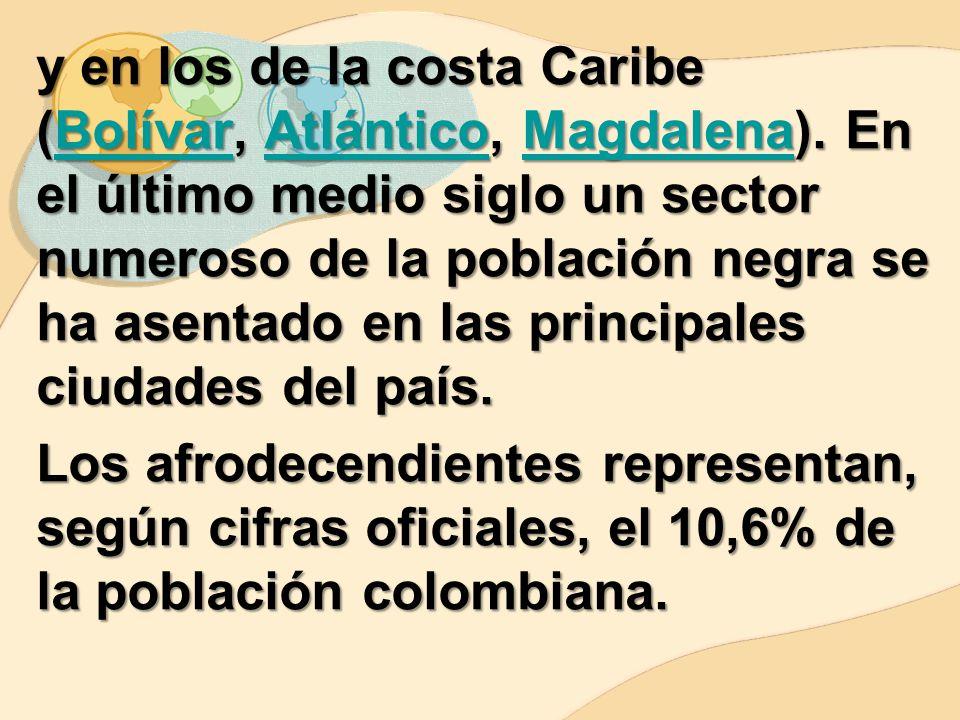 y en los de la costa Caribe (Bolívar, Atlántico, Magdalena)