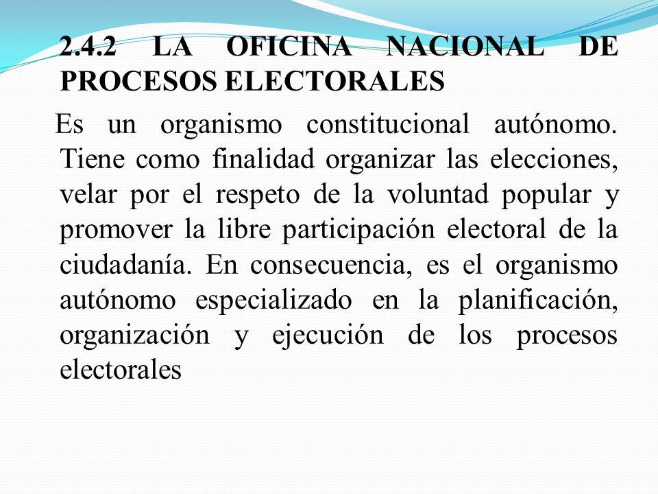2.4.2 LA OFICINA NACIONAL DE PROCESOS ELECTORALES