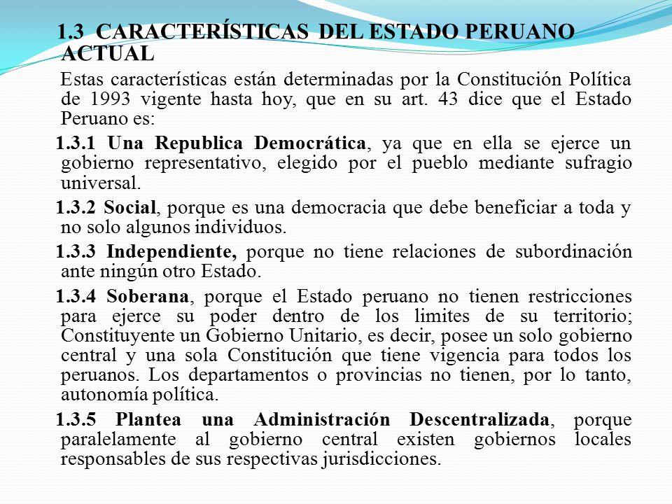 1.3 CARACTERÍSTICAS DEL ESTADO PERUANO ACTUAL