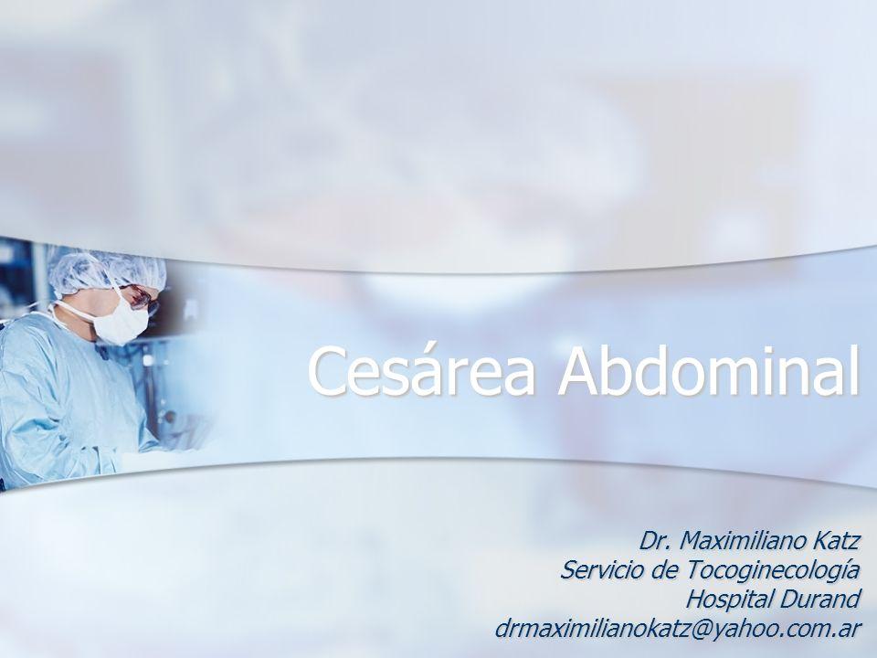 Cesárea Abdominal Dr. Maximiliano Katz Servicio de Tocoginecología