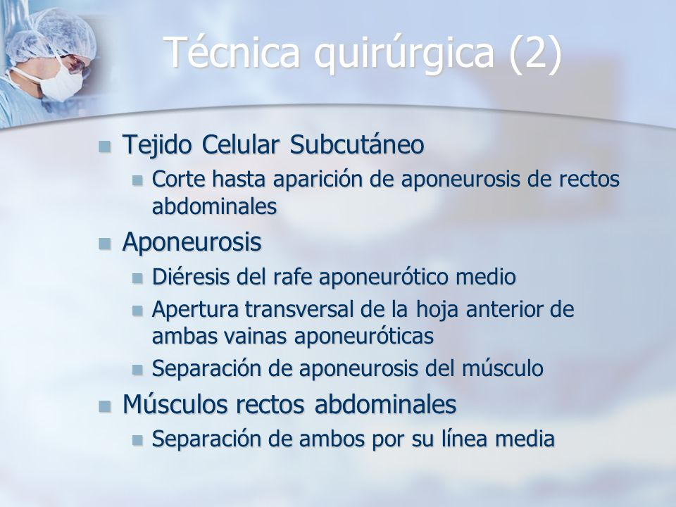 Técnica quirúrgica (2) Tejido Celular Subcutáneo Aponeurosis