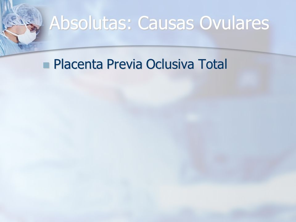 Absolutas: Causas Ovulares