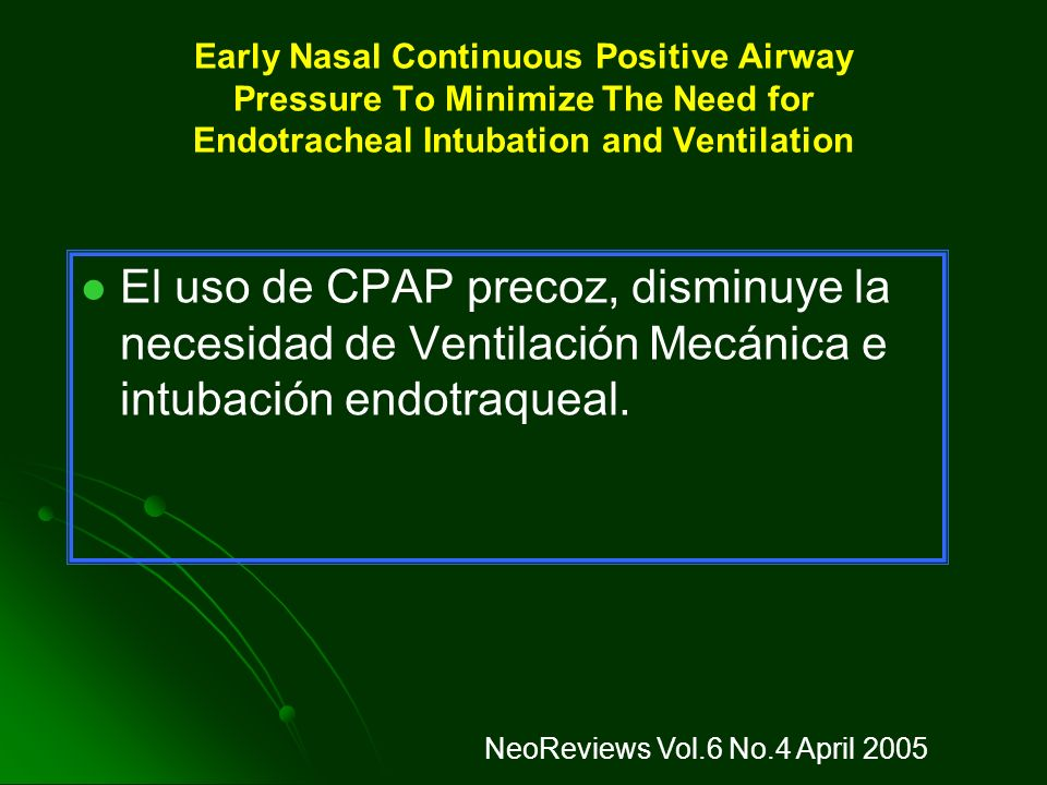 Early Nasal Continuous Positive Airway Pressure To Minimize The Need for Endotracheal Intubation and Ventilation