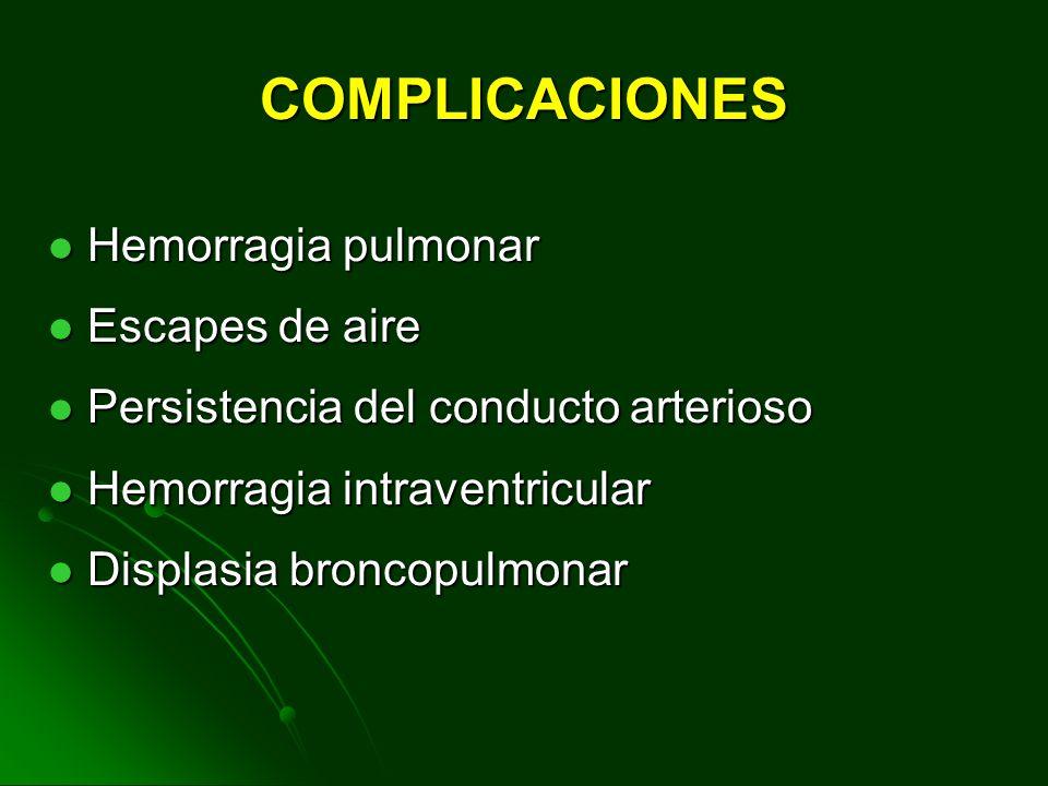 COMPLICACIONES Hemorragia pulmonar Escapes de aire