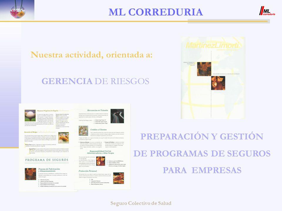 ML CORREDURIA Nuestra actividad, orientada a: GERENCIA DE RIESGOS
