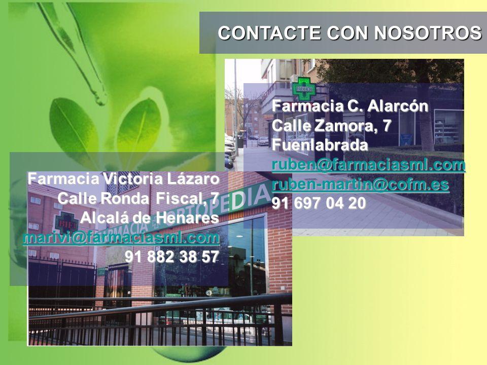 CONTACTE CON NOSOTROS Farmacia C. Alarcón Calle Zamora, 7 Fuenlabrada ruben@farmaciasml.com ruben-martin@cofm.es.