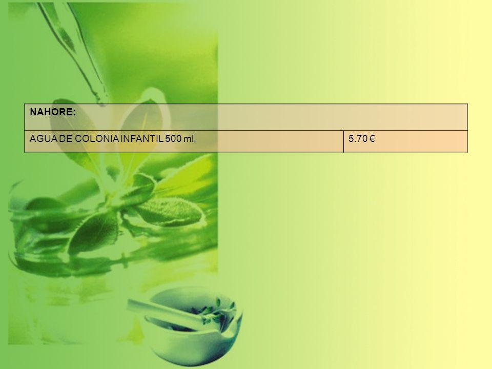 NAHORE: AGUA DE COLONIA INFANTIL 500 ml. 5.70 €