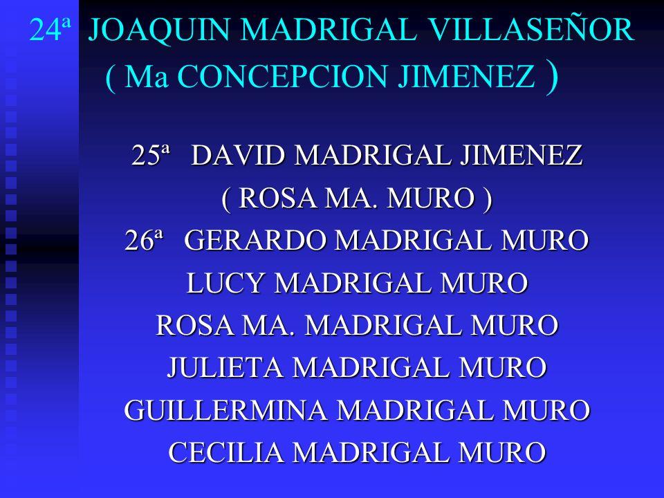 24ª JOAQUIN MADRIGAL VILLASEÑOR ( Ma CONCEPCION JIMENEZ )