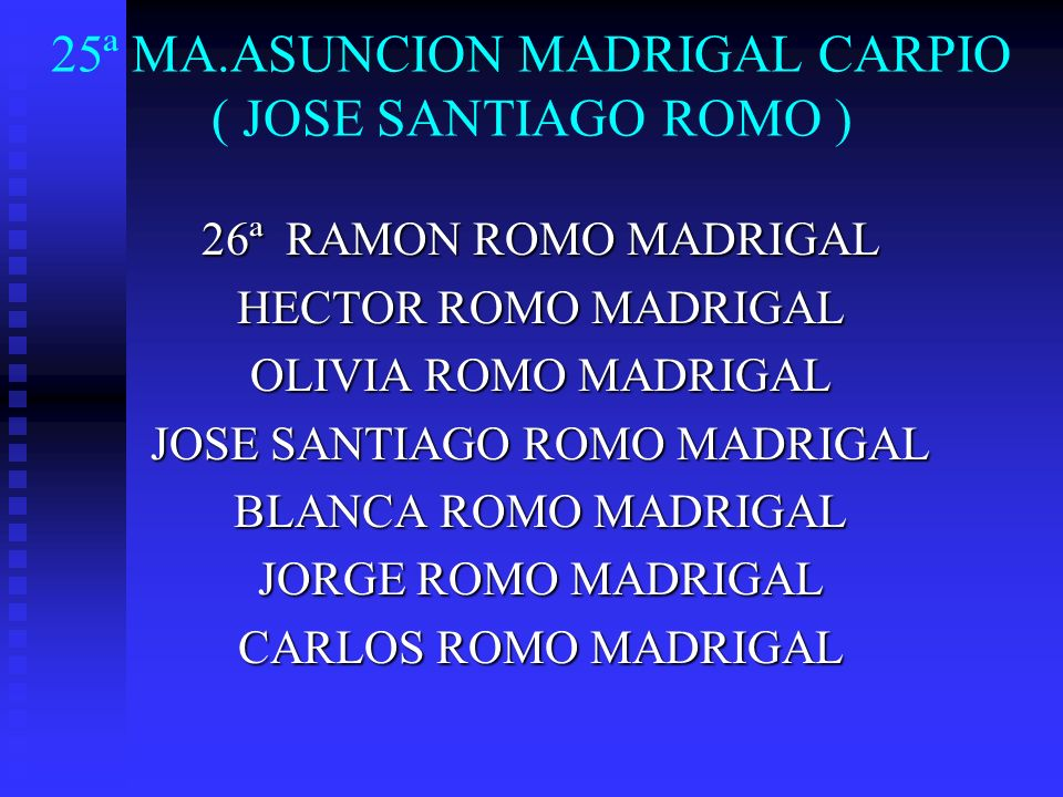 25ª MA.ASUNCION MADRIGAL CARPIO ( JOSE SANTIAGO ROMO )