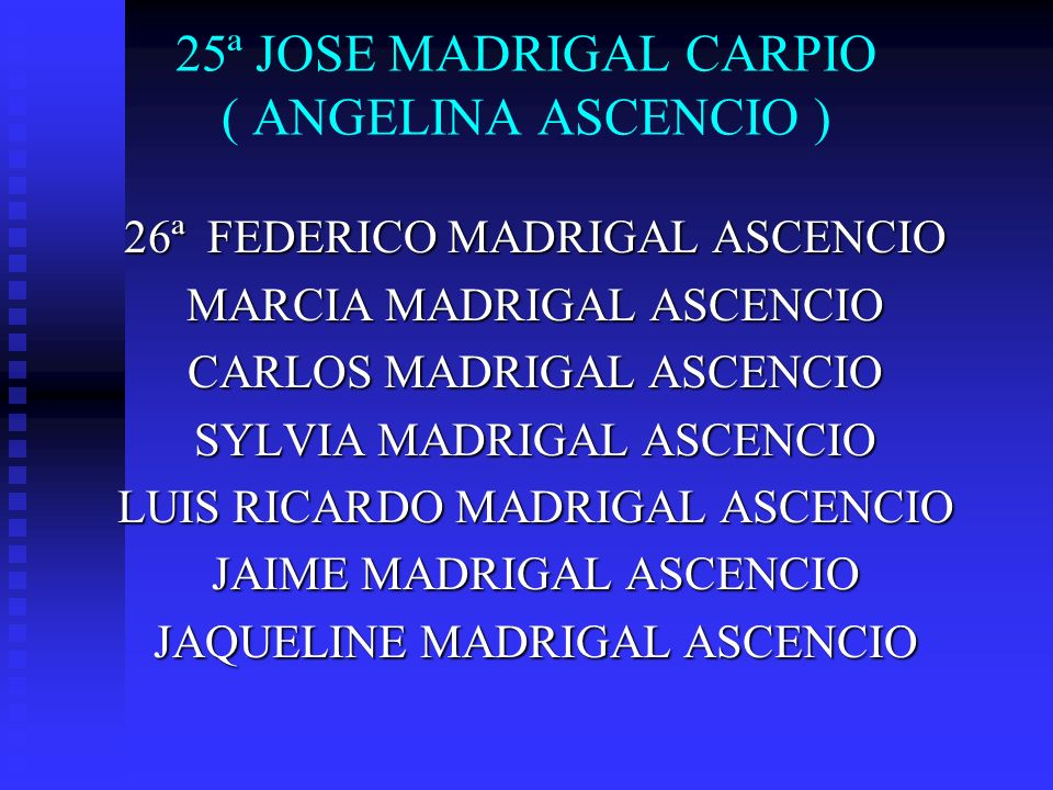 25ª JOSE MADRIGAL CARPIO ( ANGELINA ASCENCIO )
