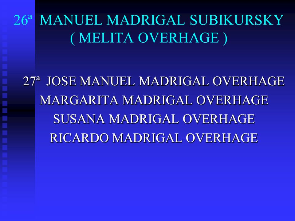 26ª MANUEL MADRIGAL SUBIKURSKY ( MELITA OVERHAGE )