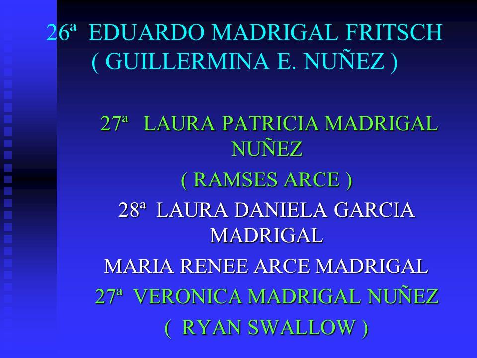 26ª EDUARDO MADRIGAL FRITSCH ( GUILLERMINA E. NUÑEZ )