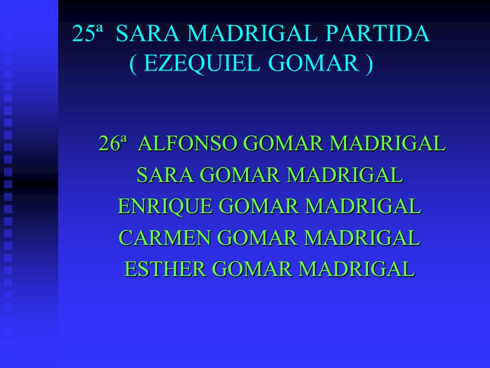 25ª SARA MADRIGAL PARTIDA ( EZEQUIEL GOMAR )