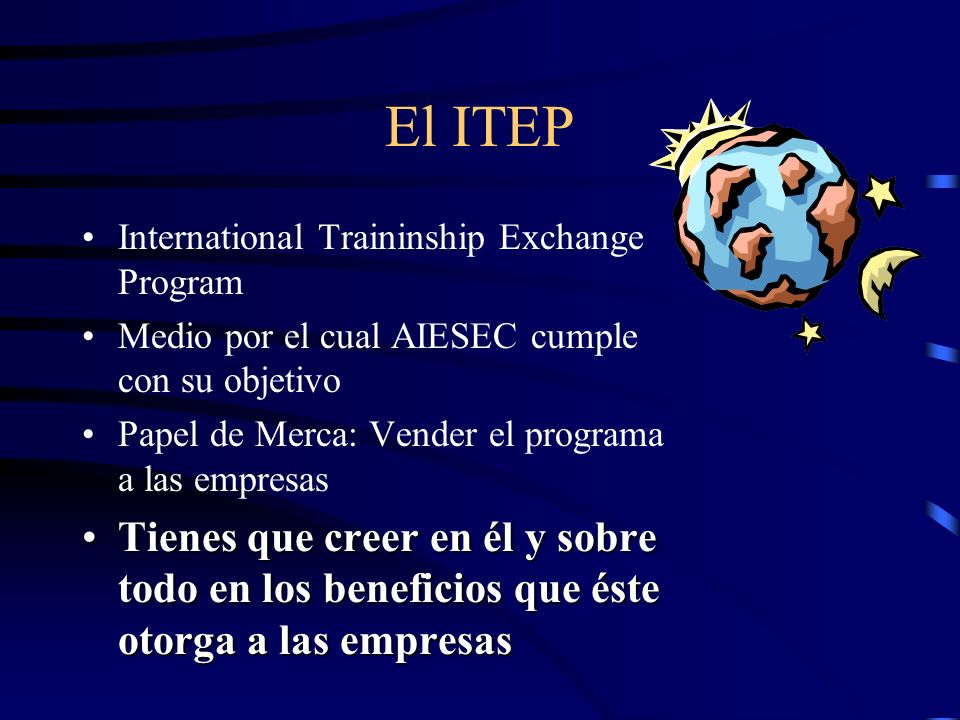 El ITEP International Traininship Exchange Program. Medio por el cual AIESEC cumple con su objetivo.