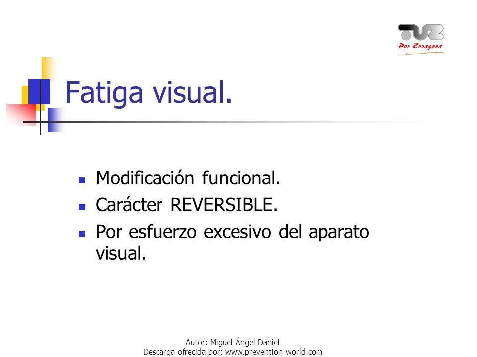 Fatiga visual. Modificación funcional. Carácter REVERSIBLE.