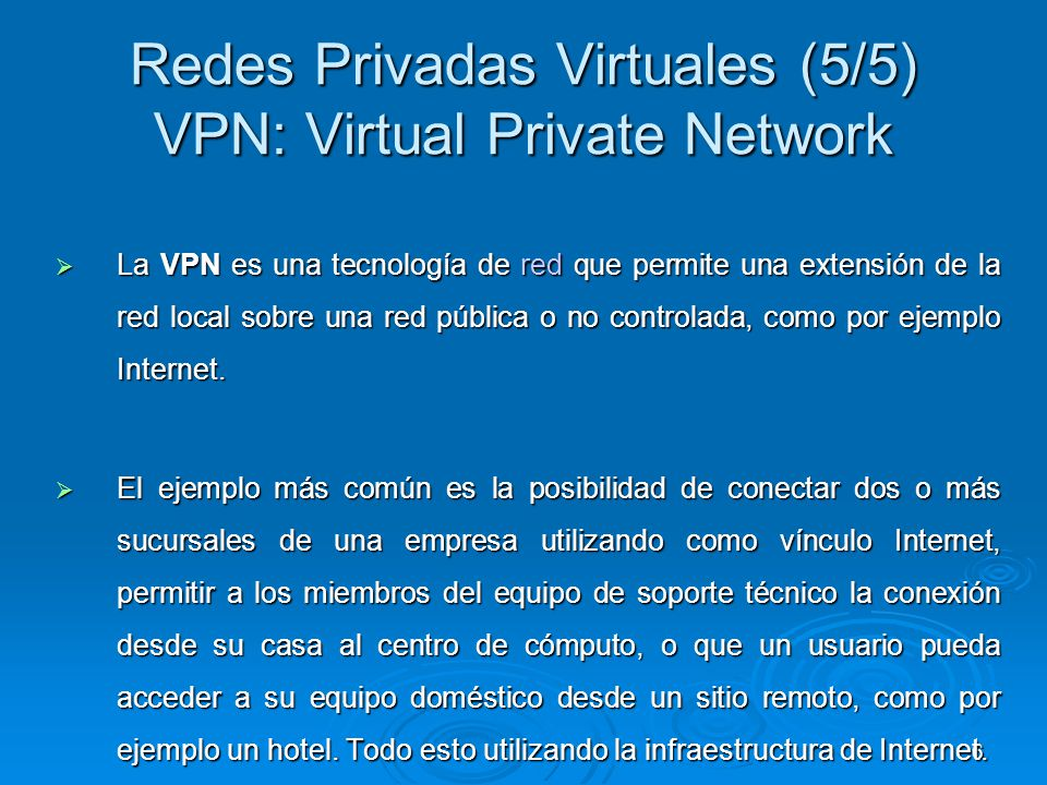 Redes Privadas Virtuales (5/5) VPN: Virtual Private Network