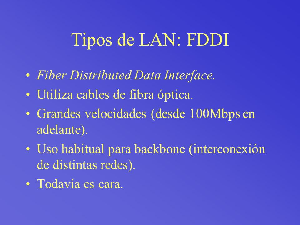 Tipos de LAN: FDDI Fiber Distributed Data Interface.