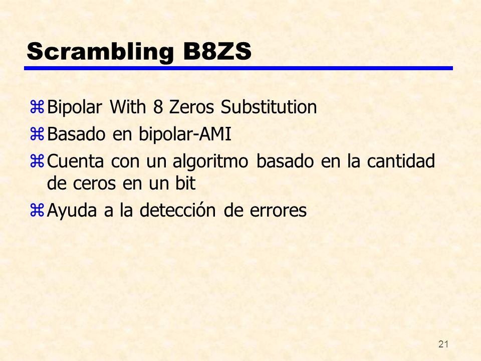 Scrambling B8ZS Bipolar With 8 Zeros Substitution