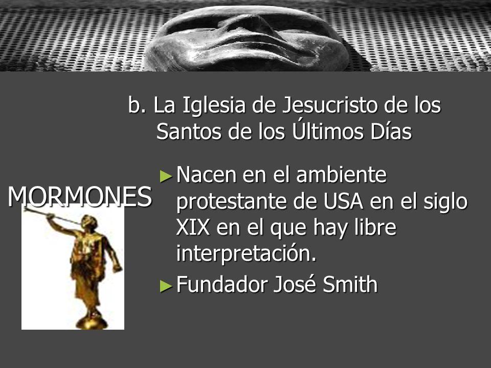 b. La Iglesia de Jesucristo de los Santos de los Últimos Días