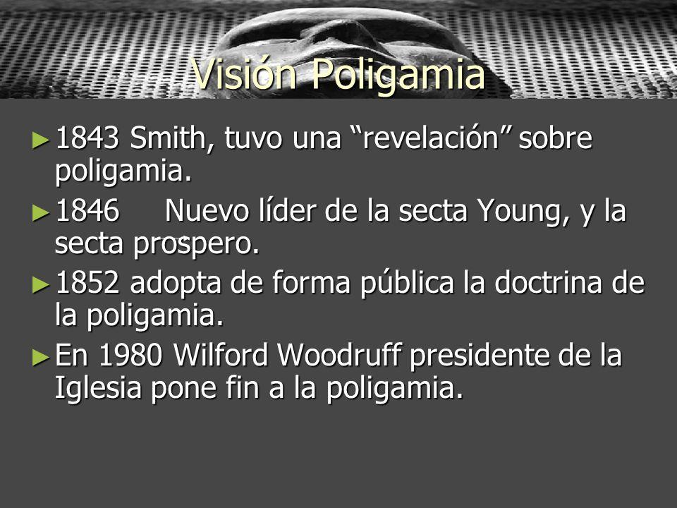 Visión Poligamia 1843 Smith, tuvo una revelación sobre poligamia.