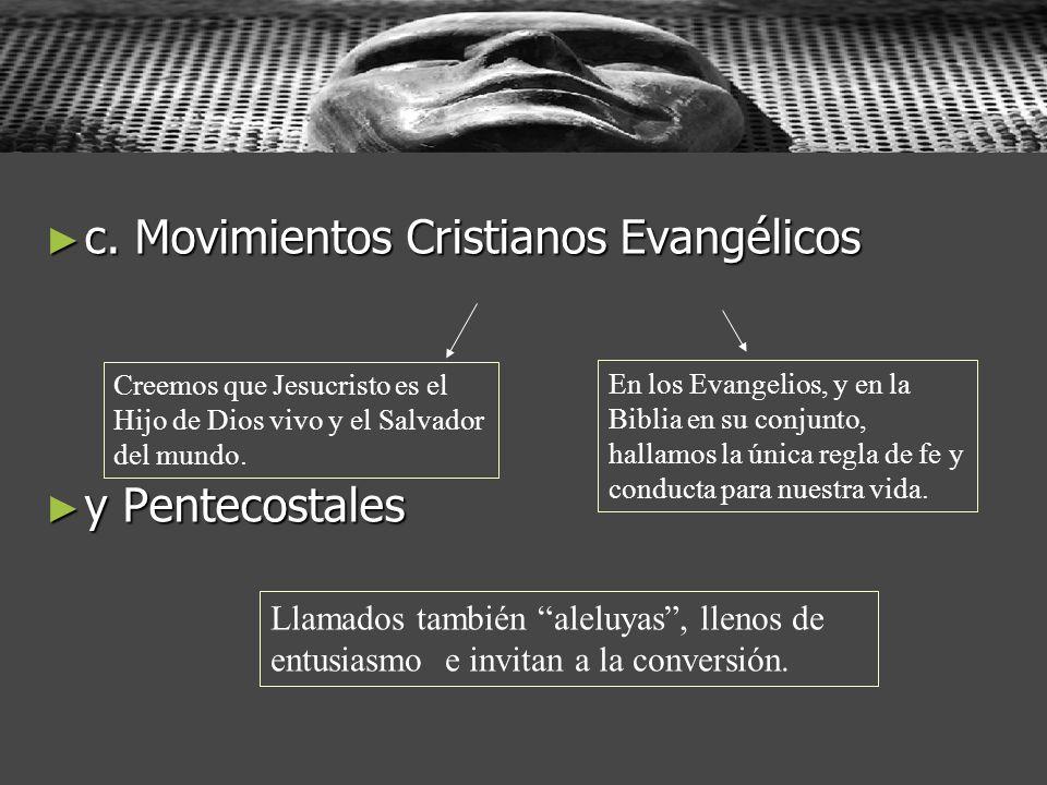 c. Movimientos Cristianos Evangélicos