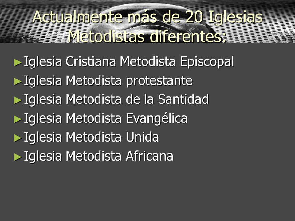Actualmente más de 20 Iglesias Metodistas diferentes: