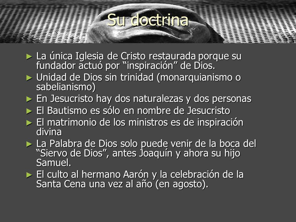 Su doctrinaLa única Iglesia de Cristo restaurada porque su fundador actuó por inspiración de Dios.
