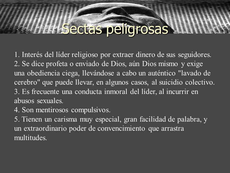 Sectas peligrosas1. Interés del líder religioso por extraer dinero de sus seguidores.