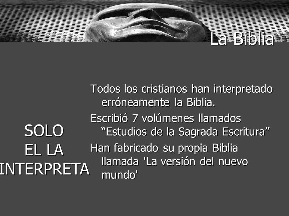 La Biblia SOLO EL LA INTERPRETA