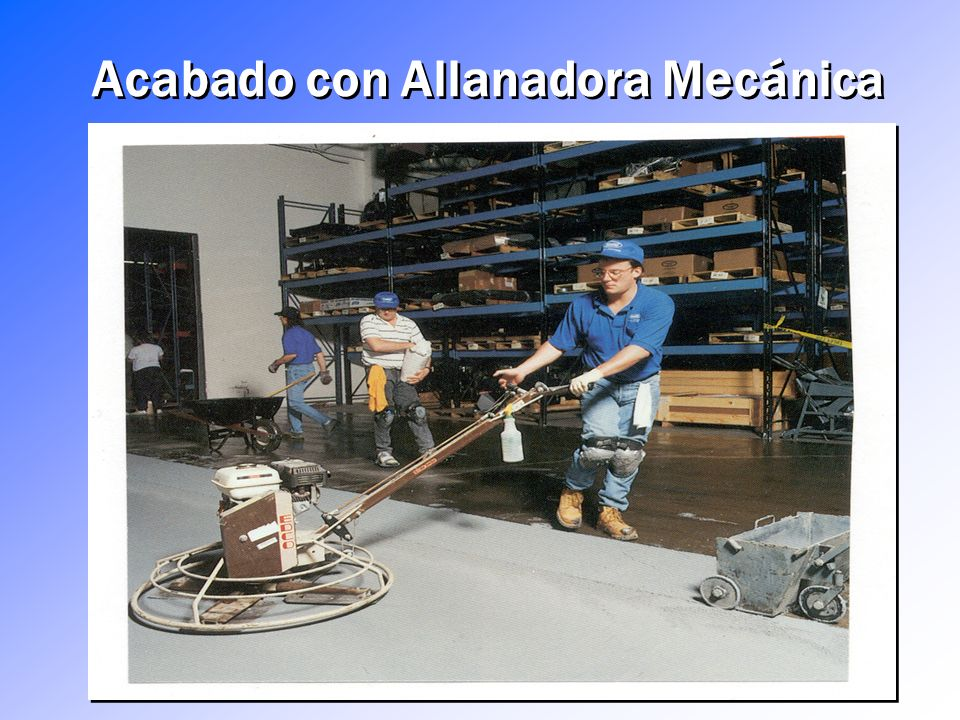 Acabado con Allanadora Mecánica